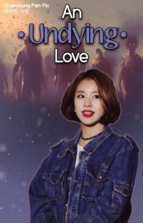 An Undying Love    Chaeyoung FF by TwiceWrites