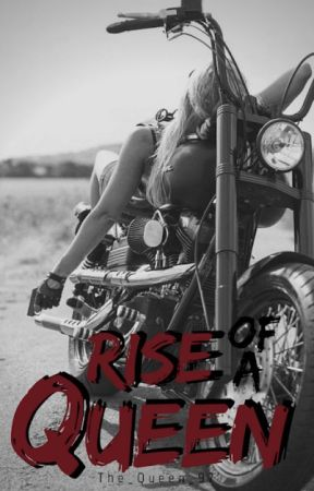 Rise of a Queen by The_Queen_97