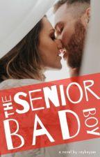The Senior Bad Boy | ✔️ by raykayjae