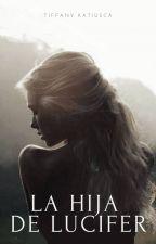 La hija de Lucifer. by tiffany_kati
