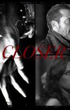 Closer (Negan X OC) by BrittanyOrdaz