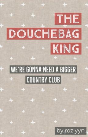 The Douchebag King by grosso1