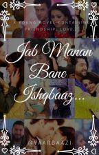 JAB MANAN BANE ISHQBAAZ by Yaarbaazi