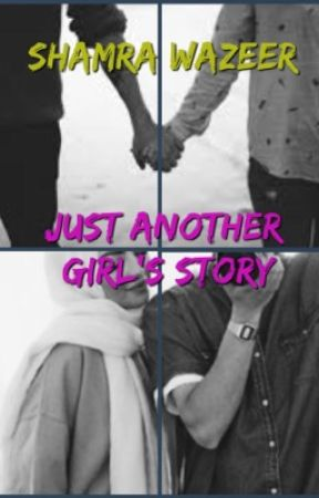 Just Another Girl's Story (A Muslim love story) by shamraa__