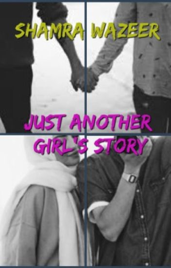 Just Another Girl's Story (A Muslim love story)
