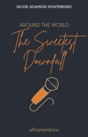 The Sweetest Downfall (Around the World Series #1) by ultrarainbow