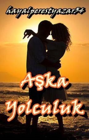 Aşka Yolculuk by hayalperestyazar34