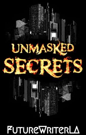Unmasked secrets by FutureWriterLA