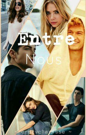 Entre nous | ✔ (TERMINÉ) by Esyariss
