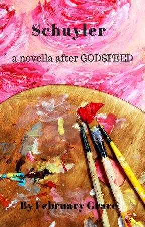 Schuyler: a novella after GODSPEED by FebruaryGrace