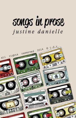 songs in prose by perksofjustine