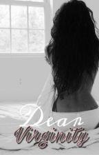 Dear Virginity by Imaginist_Princess15