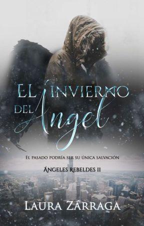 """El invierno del Ángel  © [ Libro 2 / COMPLETO] Trilogía """"Ángeles Rebeldes"""" by MLauraZarraga"""