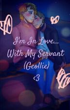 I'm In Love With My Servant (Geollie) by couqhdrop