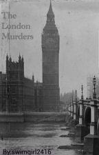 The London Murders  by swimgirl2416