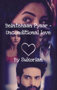 Beintehaan Pyaar - unconditional Love (SuKor) Completed  cover