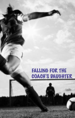 Falling for the Coach's Daughter (girlxgirl) by HAYLAURx