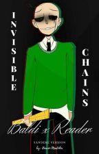 --Invisible Chains-- (Yandere version) Baldi x reader by Heavenmadoka
