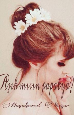 Aşık Mısın Papatya? by HayalperestYazar