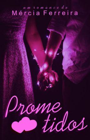 Prometidos - Série Promessas Livro 1 by MerciaFerreira