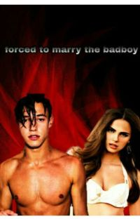 Forced to marry the badboy(Completed) cover
