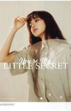 You're My Little Secret by imaginetaelice