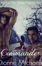 Commander (A Luna Chronicles Novel) [Completed] by Mimic-My-Howl