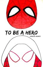 To Be A Hero   Peter Parker by exercise-invanity
