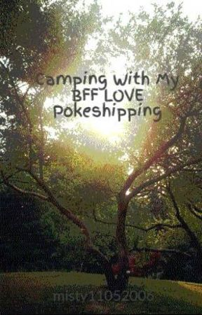 Camping With My BFF LOVE Pokeshipping by misty11052006