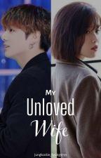 My UNLOVED Wife||JEON JUNGKOOK × LEE JIEUN|| UNDER EDIT by jungkookie_hyung9793