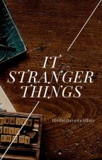 It and Stranger Things Oneshots by IDidntHaveAnAffair