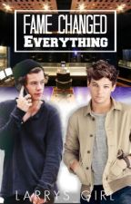 Fame Changed Everything (Larry Stylinson) by Larrys_Girl