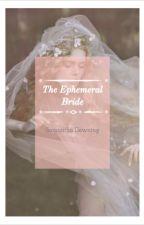 The Ephemeral Bride by samann357