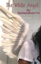The White Angel (Avengers Soulmate Story) by Starbuckslover2341