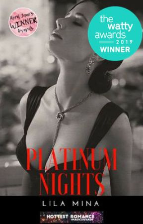 Platinum Nights (WATTYS 2019 WINNER ) by Lila-Mina