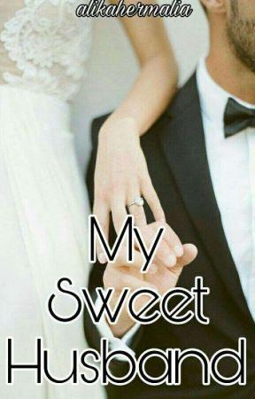 My Sweet Husband [TAMAT] by alikahermalia