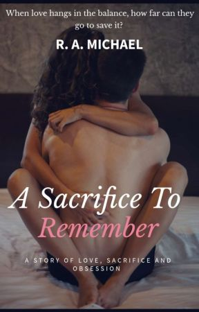 A Sacrifice To Remember [completed] by Kintenara