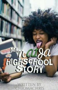 MY NAIJA HIGH SCHOOL STORY✔️ cover