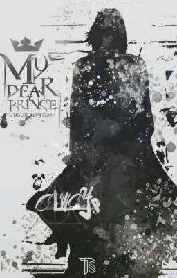 Đọc truyện [HP đồng nhân - LVSS] My Dear Prince