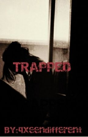Traped by qxeendifferent