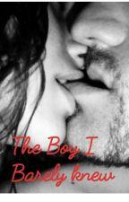 The Boy I Barely Knew  by shyshy490