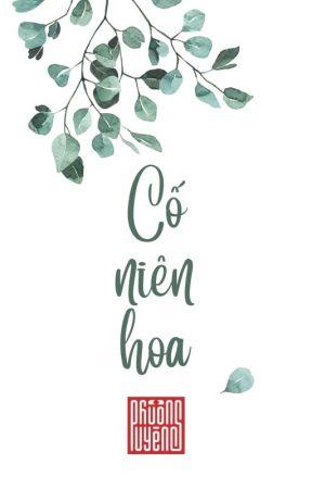 CỐ NIÊN HOA by PhuongUyen286