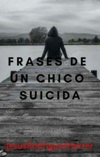 Frases De Un Chico Suicida cover