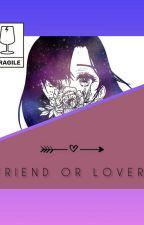 Friends OR Lover?(Boboiboy X Reader)(rewrite) by LovelyLovelynLizzy