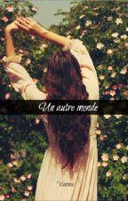 Un autre monde by 1LaPetitePlume1