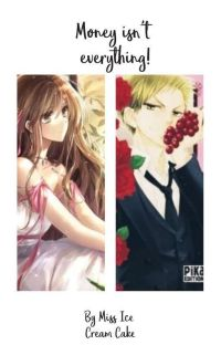Money isn't everything!~A Maid-Sama ff Tora x Oc cover