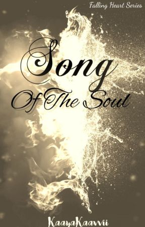 SONG OF THE SOUL (Book 2-Falling Heart) by Kaavvii