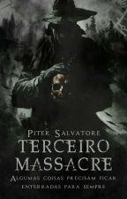 TERCEIRO MASSACRE (CONCLUÍDA), de DARKN3SSANGEL