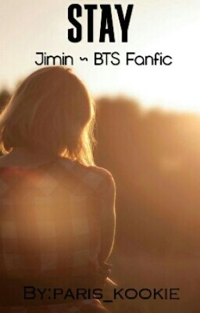 Stay ~ Jimin BTS fanfic by paris_kookie