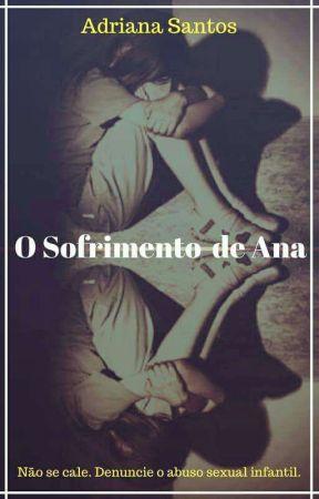 O SOFRIMENTO DE ANA... by user73403760